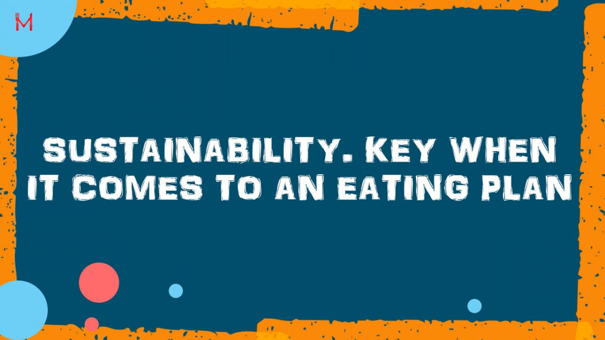Sustainability. Key when it comes to an eating plan – Food Plan