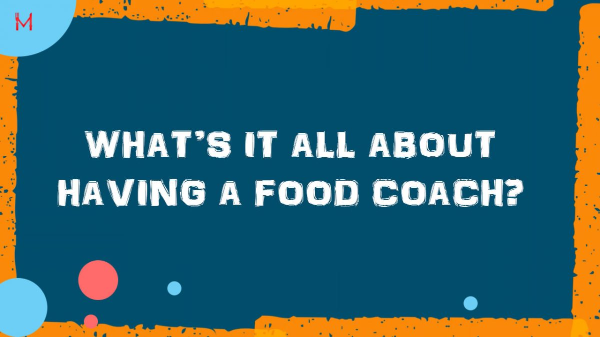 What's it all about having a food coach?