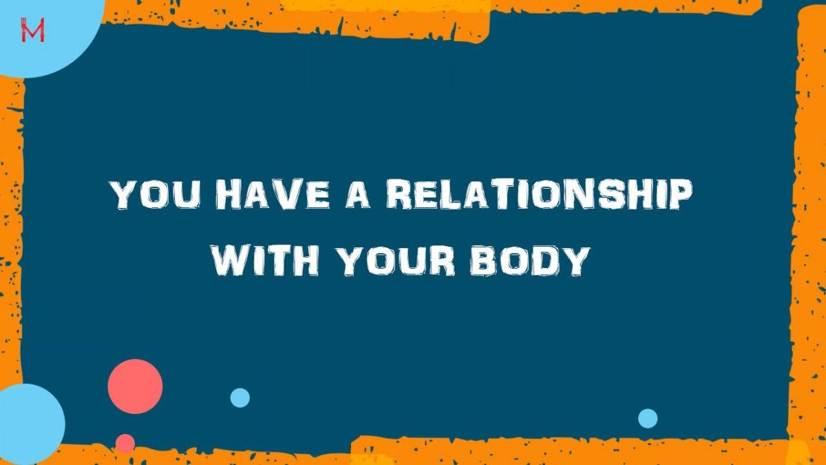 How's your Relationship with your Body?